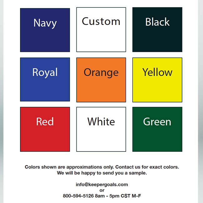 Color samples for deluxe team shelters, folding aluminum training goals, team benches and other products. navy, black, royal, orange, yellow, red, white, green and custom colors available. Colors shown are approximations only. Please contact us for a sample of the actual color.