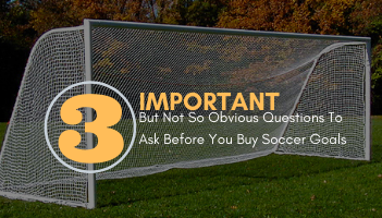 Questions to ask before buying soccer goals blog post.