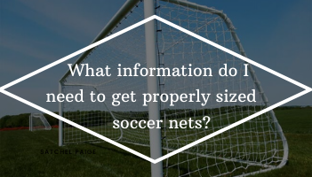 What information do I need to get properly sized soccer nets blog post.
